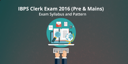 IBPS Clerk exam 2016 Syllabus and Pattern