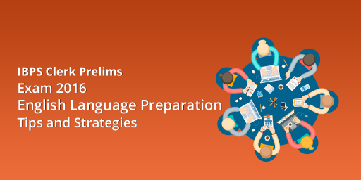 ibps-clerk-prelims-english-preparation-tips-strategies