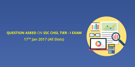 ssc-chsl-tier-i-2017-questions-asked-on-16th-january-2017-all-slots