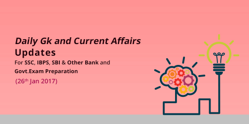 Current Affairs Today – January 26 2017