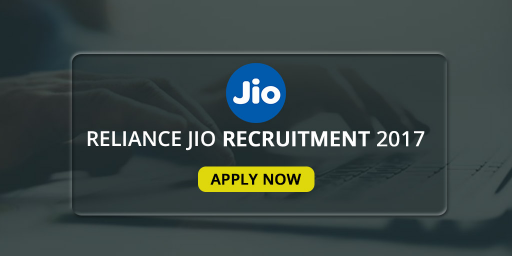 Reliance Jio Recruitment 2017-18 : Apply for more than 900 jobs